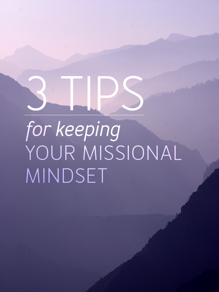 3 Tips for Keeping a Missional Mindset from the Mountaintop