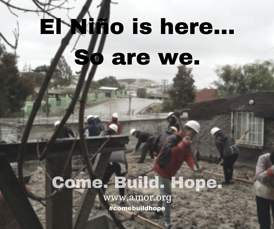 El Niño is here and so are we. Join us in our efforts to bring relief to affected areas in Baja California